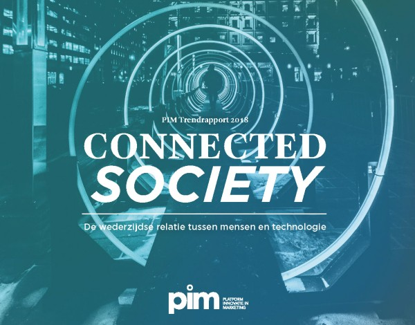 PIM Trendrapport 2018: Connected society - relatie tussen mens en technologie